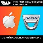 Ce au în comun Apple și Dacia ?